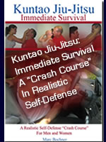 "Kuntao Jiu-Jitsu: Immediate Survial A ""Crash Couse"" In Realistic Self-Defense"